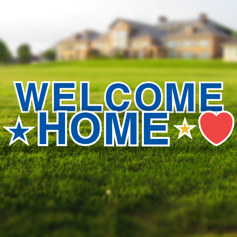WELCOME HOME YARD SIGN FREE-STANDING CORRUGATED PLASTIC WEATHER RESISTANT NEW