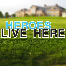 Heroes live here yard letters