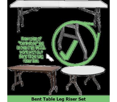 Bent Table Leg Risers raise tables with bent-style leg design