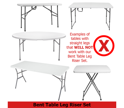 Bent Table Leg Risers do not function properly with straight leg tables