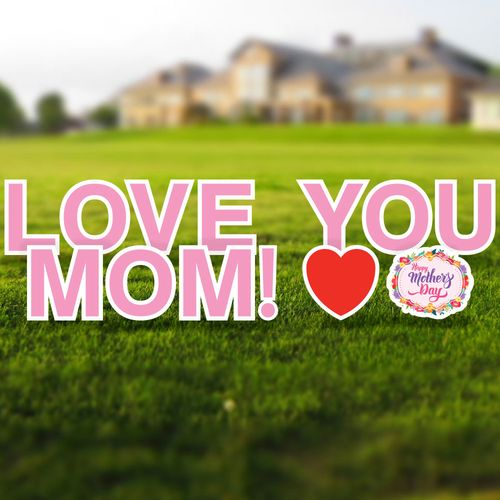 Love You Mom Yard Letters